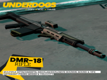 [UnderDogs] - DMR-18 Rifle - Combat weapon