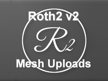 Roth2 v2 - Mesh Uploads