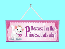 Child Wall Art BECAUSE I'M PRINCESS Copy-Mod 1 prim Home Decor