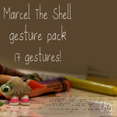 (Ag) Marcel The Shell gesture pack