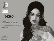 Willow shape- GENUS strong face GIFT001 & Maitreya DEMO