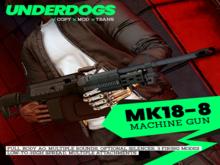 [UnderDogs] - MK18 - 8 - Machine Gun