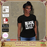 [Drac] Ladies T-Shirt - Black Lives Matter ... Maitreya, Belleza, Slink, Tonic, eBody, TMP, fitmesh