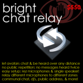 Bright Chat Relay - Let people chat and hear each other across any distance, region wide!