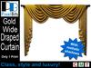 PB - Draped Curtain wide - True Gold. Magnificent!