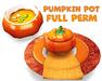 [ FULL PERM ] Pumpkin POT / Thanksgiving