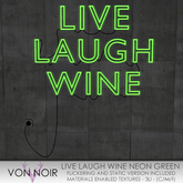 Von Noir - Live Laugh Wine Neon (Green)