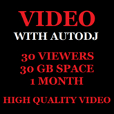 Video Stream With Autodj 30 Viewers 30 GB Storage 1 Month