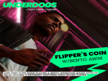 [UnderDogs] - Flipper's Coin V.1 - Realistic - (BENTO Animation)