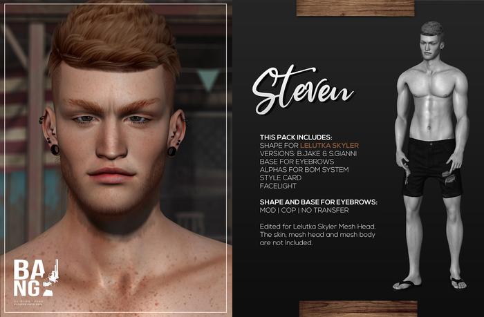 #BANG . Shape for Lelutka Skyler . Steven *Wear*