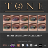 TONE 2 - Petals Eye Shadow BOM/OMEGA Collection (wear to open)