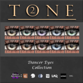 TONE 2 - Dancer Eyes Collection (wear to open)