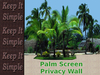 Palm Screen / Privacy Wall Full Perms (boxed)