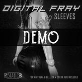 ::Static:: Digital Fray Sleeves {DEMO}