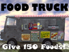 FOOD TRUCK - gives 150+ foods/drink!
