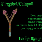 Pacha Mama slingshot/catapult