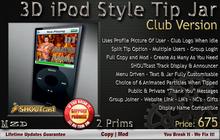 Ipod Style Tip Jar - Club - V5.35  **WEAR ME**