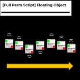 [Full Perm Script] Floating Object