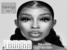 MELANGE- Tamera Skin DEMO BOM ONLY