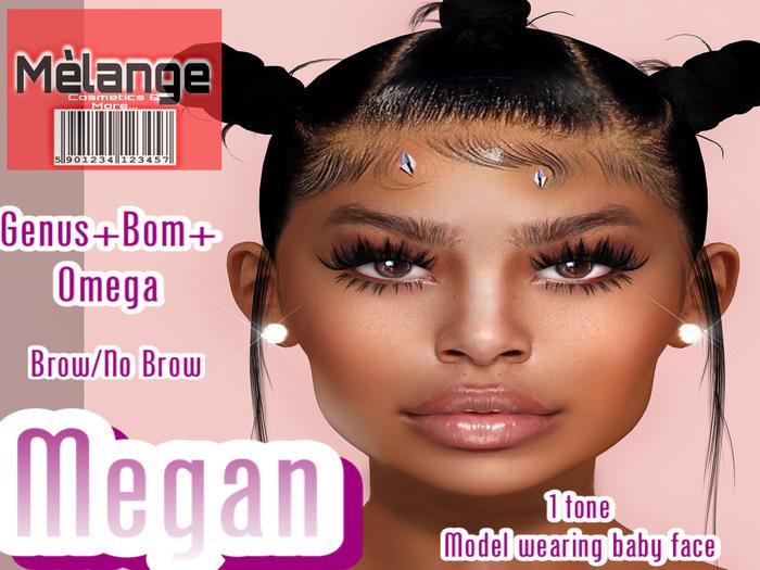 Melange- MEGAN SKIN BOM/GENUS/OMEGA