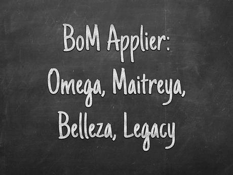 .{o}. BoM Appliers for Omega, Legacy, Maitreya, and Belleza