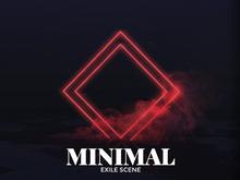 MINIMAL - Exile Scene