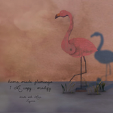 Zigana . home made flamingo