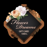 .:FlowerDreams:. gift card 1000 L