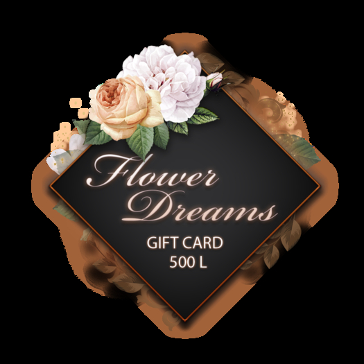 .:FlowerDreams:. gift card 500 L