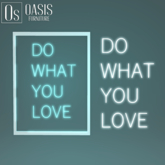 """Oasis: """"Do What you Love"""" Neon Sign (GIFT)"""