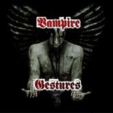 Vampire Gestures Boxed