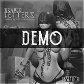 ::Static:: Draped Fetters {DEMO}