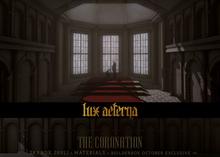 + LUX AETERNA [The Coronation]
