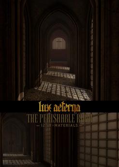 + LUX AETERNA [The Perishable Room]
