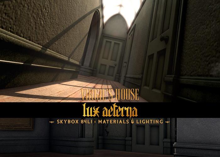 + LUX AETERNA [Virgil's House]