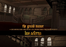 + LUX AETERNA [The Grand Manor]