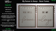 My forever - Decorative Frame
