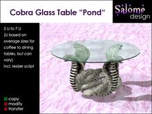 "Cobra Glass Table ""Pond"""