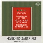 Sequel - Nevermind Santa Art - Christmas Decoration