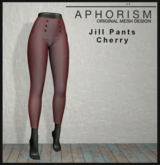 !APHORISM! - Jill Pants Cherry