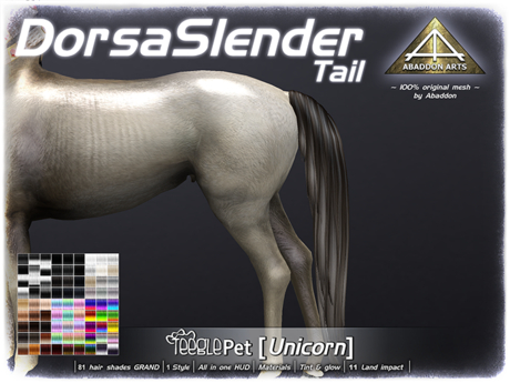 ABADDON ARTS - Dorsa Slender Tail GRAND [Teeglepet Unicorn]