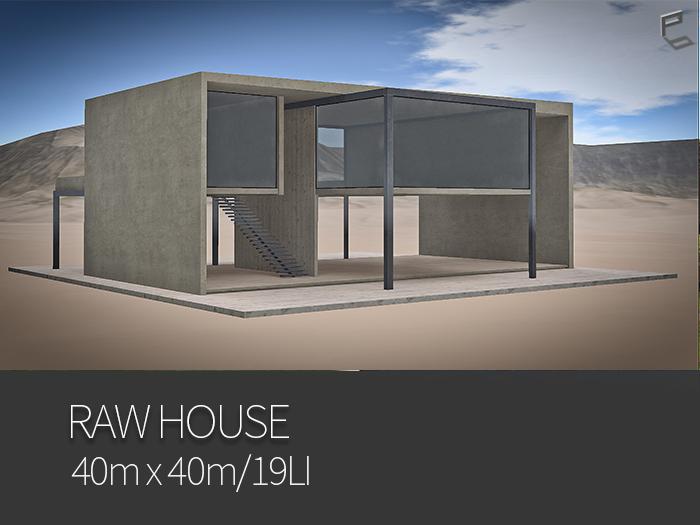 RAW HOUSE ( 40m x 40m )