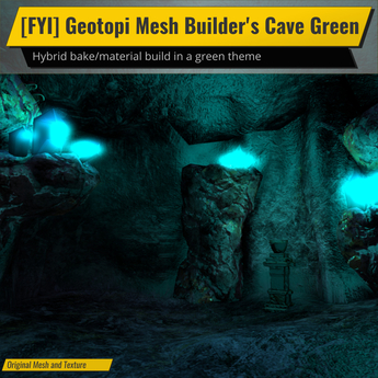 [FYI] Geotopi Mesh Builder's Cave (GREEN)