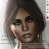 * Kyxe Designs * Realistic Women Skins - Latte Tone  - BOM Compatible and  With All Mesh Body Appliers