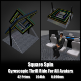 Square Spin *0.090ms* Gyroscopic Spinning Thrill Ride