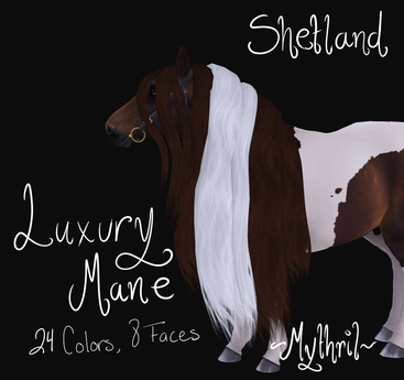 ~Mythril~ Luxury Mane (Shetland)