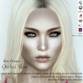 * Kyxe Designs * Realistic Women Skins - Orchid with all the BOM (Backes on Mesh) Compatible + Omega Appliers Includ