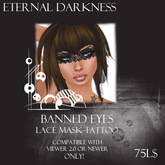 ::ED:: banned eyes-lace mask face tattoo