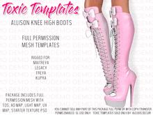 Toxic Templates - Full Permission Mesh Kit - Allison Boots - For Maitreya, Legacy, Freya & Kupra High Feet - DEMOS