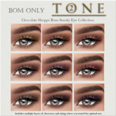 TONE 2 - BOMS Chocolate Shoppe Smokey Eyes Col (wear to open)